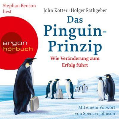 Das Pinguin-Prinzip - Wie Veränderung zum Erfolg führt (Autorisierte Lesefassung), Holger Rathgeber, John Kotter