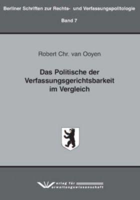 Das Politische der Verfassungsgerichtsbarkeit im Vergleich, Robert Chr. van Ooyen