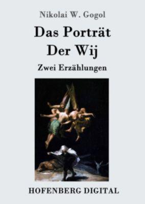 Das Porträt / Der Wij, Nikolai W. Gogol