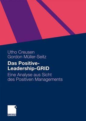 Das Positive-Leadership-GRID, Utho Creusen, Gordon Müller-Seitz