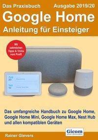 Das Praxisbuch Google Home - Anleitung für Einsteiger (Ausgabe 2019/20) - Rainer Gievers |