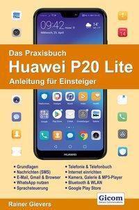 Das Praxisbuch Huawei P20 Lite - Anleitung für Einsteiger, Rainer Gievers
