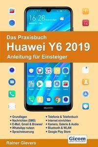 Das Praxisbuch Huawei Y6 2019 - Anleitung für Einsteiger - Rainer Gievers |