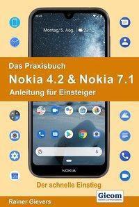 Das Praxisbuch Nokia 4.2 & Nokia 7.1 - Anleitung für Einsteiger - Rainer Gievers |
