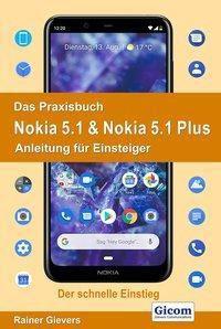 Das Praxisbuch Nokia 5.1 & Nokia 5.1 Plus - Anleitung für Einsteiger - Rainer Gievers |