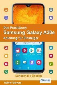 Das Praxisbuch Samsung Galaxy A20e - Anleitung für Einsteiger - Rainer Gievers  