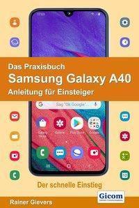 Das Praxisbuch Samsung Galaxy A40 - Anleitung für Einsteiger - Rainer Gievers pdf epub