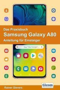 Das Praxisbuch Samsung Galaxy A80 - Rainer Gievers |
