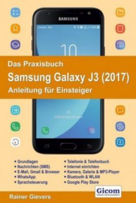 Das Praxisbuch Samsung Galaxy J3 (2017), Rainer Gievers