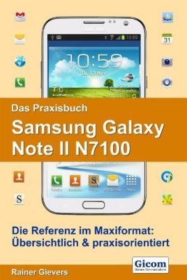 Das Praxisbuch Samsung Galaxy Note II N7100, Rainer Gievers