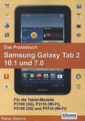 Das Praxisbuch Samsung Galaxy Tab 2 10.1 und 7.0, Rainer Gievers