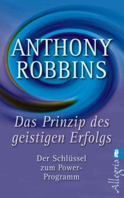 Das Prinzip des geistigen Erfolgs, Anthony Robbins