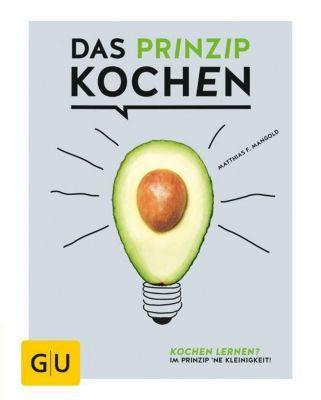 Das Prinzip Kochen, Matthias F. Mangold