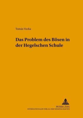 Das Problem des Bösen in der Hegelschen Schule, Tomás Vocka