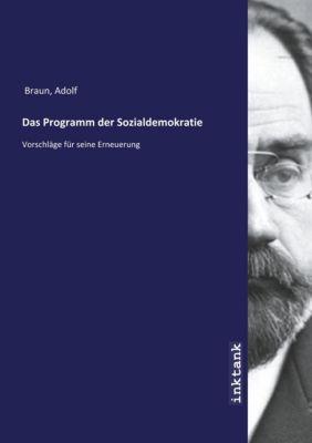 Das Programm der Sozialdemokratie - Adolf Braun pdf epub