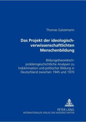 Das Projekt der ideologisch-verwissenschaftlichten Menschenbildung, Thomas Gatzemann