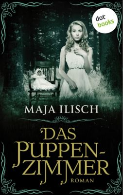 Das Puppenzimmer, Maja Ilisch