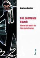 Das Quentchen Gewalt, Korinna Barthel