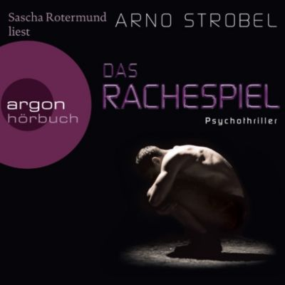 Das Rachespiel (Ungekürzte Lesung), Arno Strobel