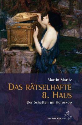 Das rätselhafte 8. Haus - Martin Sebastian Moritz |