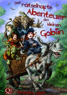 Das rätselhafte Abenteuer des kleinen Goblin, Alexandra Bauer