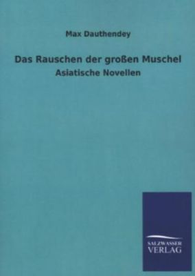 Das Rauschen der großen Muschel - Max Dauthendey |
