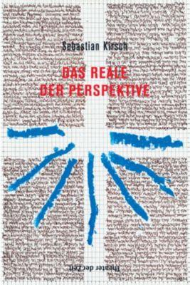 Das Reale der Perspektive, Sebastian Kirsch