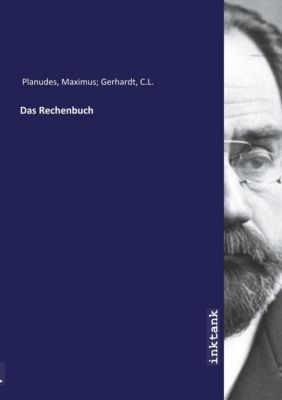 Das Rechenbuch - Maximus Planudes |