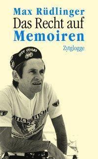 Das Recht auf Memoiren, Max Rüdlinger