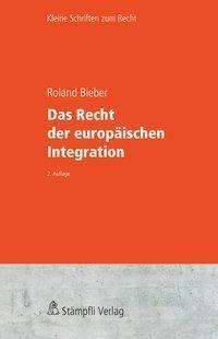 Das Recht der europäischen Integration, Roland Bieber