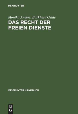 Das Recht der freien Dienste, Vertrag und Haftung, Monika Anders, Burkhard Gehle