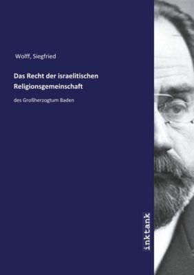 Das Recht der israelitischen Religionsgemeinschaft - Siegfried Wolff pdf epub