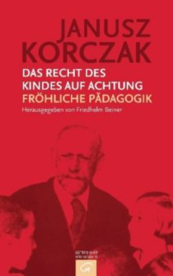 Das Recht des Kindes auf Achtung, Janusz Korczak