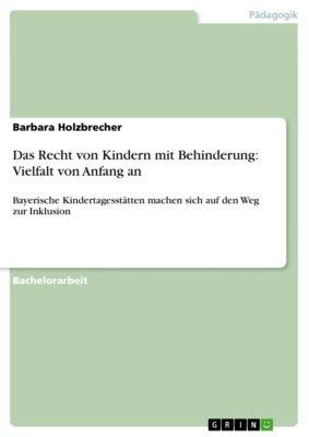 Das Recht von Kindern mit Behinderung: Vielfalt von Anfang an, Barbara Holzbrecher