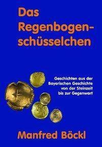 Das Regenbogenschüsselchen, Manfred Böckl
