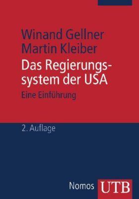 Das Regierungssystem der USA, Winand Gellner, Martin Kleiber