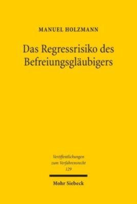 Das Regressrisiko des Befreiungsgläubigers, Manuel Holzmann