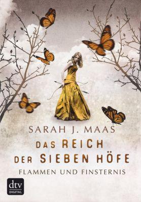 Das Reich der sieben Höfe: Das Reich der Sieben Höfe – Flammen und Finsternis Band 2, Sarah J. Maas