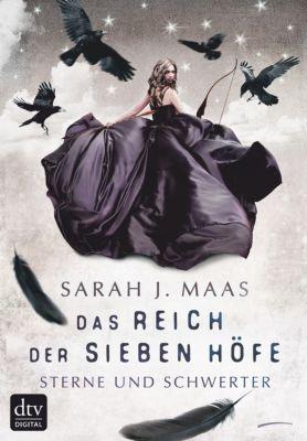 Das Reich der sieben Höfe: Das Reich der sieben Höfe 3 - Sterne und Schwerter, Sarah J. Maas