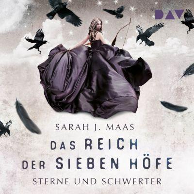 Das Reich der Sieben Höfe: Das Reich der sieben Höfe – Teil 3, Sarah J. Maas