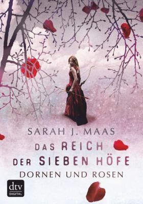 Das Reich der sieben Höfe: Das Reich der sieben Höfe – Dornen und Rosen, Sarah J. Maas