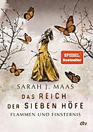 Das Reich der Sieben Höfe - Flammen und Finsternis, Sarah J. Maas