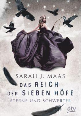 Das Reich der sieben Höfe - Sterne und Schwerter, Sarah J. Maas