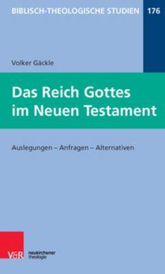 Das Reich Gottes im Neuen Testament, Volker Gäckle