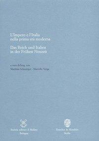 Das Reich und Italien in der Frühen Neuzeit / L'Impero e l'Italia nella prima età moderna.