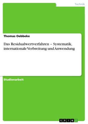 Das Residualwertverfahren – Systematik, internationale Verbreitung und Anwendung, Thomas Oebbeke