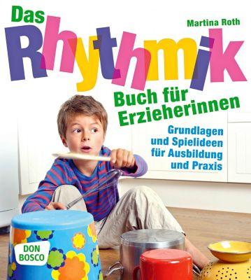 Das Rhythmikbuch für Erzieherinnen - Martina Roth  