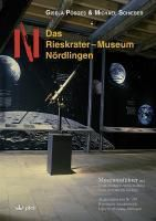 Das Rieskrater-Museum Nördlingen, Gisela Pösges, Michael Schieber