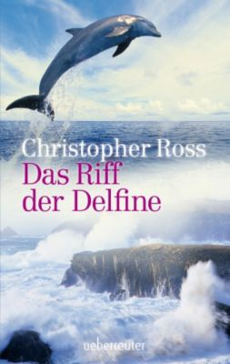 Das Riff der Delfine, Christopher Ross