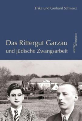 Das Rittergut Garzau und jüdische Zwangsarbeit